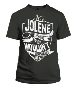 A Jolene Thing You Wouldnt Understand TShirt