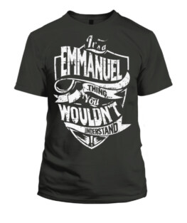 A Emmanuel Thing You Would