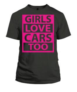 Car Fanatic Girls t-shirt t shirt
