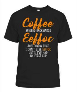 CAFFEINE ADDICT HUMOR COFFEE SPELLED BACKWARDS  T-SHIRT