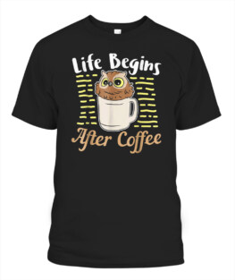 Coffee Addict T-Shirt Life Begins After