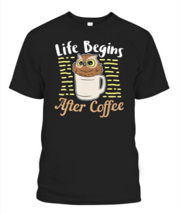 Coffee Addict T-Shirt Life Begins After Coffee Funny Shirt