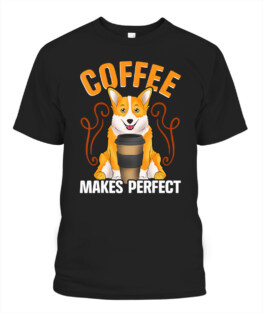 Funny Corgi Outfit Gift For Coffee Addict And Dog Lovers T-Shirt
