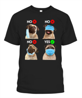 Pug Wear Face Mask Right Social Distance Funny Dog Lover T-Shirt