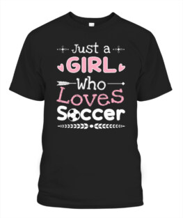 Just A Girl Who Loves Soccer
