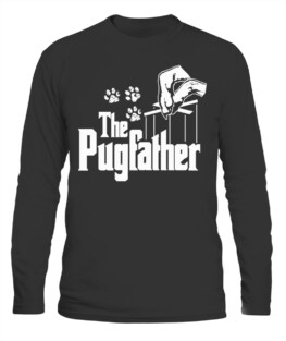 PUG-FATHER DOG DAD PUPPY PAW PRINT FUNNY ANIMAL LOVER GIFTS LONG SLEEVE T-SHIRT
