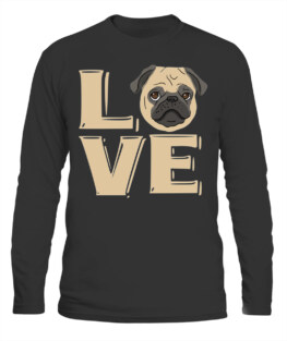 I LOVE MY PUG PUG GIFTS FOR PUG LOVERS PUG LOVER LONG SLEEVE T-SHIRT