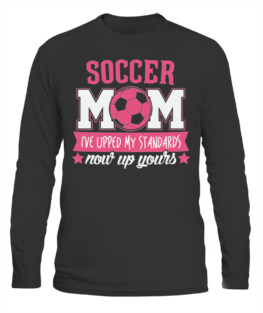 SOCCER MOM - SOCCER MOM IS MY STANDARD LONG SLEEVE T-SHIRT