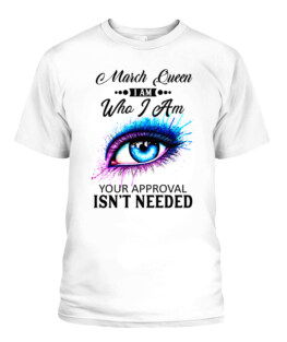 Women March Queen I am who I am your approval isnt needed birthday gifts t shirt