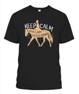 Keep Calm Chin up Heels down - Horse  Equestrian