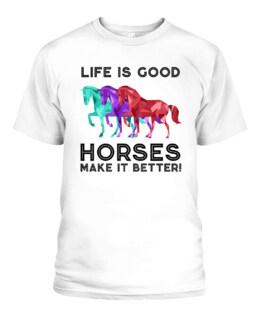 Life Is Good Horses Make It Better