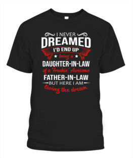 I Never Dreamed Id End Up Being A Daughter-In-Law Funny Family Gifts for Son Mom Father Daughter