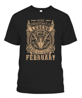 Men Never underestimate a legend who was born in February birthday t shirt gifts