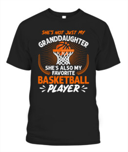 Funny granddaughter favorite basketball player graphic tee shirts gifts for basketball lover
