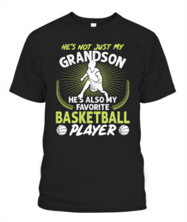 Funny hes not just my grandson hes also my favorite basketball player graphic tee shirts gifts for basketball lover