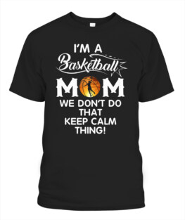 Funny im a basketball mom graphic tee shirts gifts for basketball lover