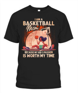 Funny my kids passion it worth my time basketball mom graphic tee shirts gifts for basketball lover