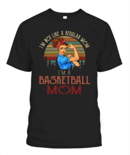 Funny not regular mom im a basketball mom graphic tee shirts gifts for basketball lover