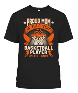 Funny proud mom basketball player on the court graphic tee shirts gifts for basketball lover