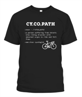 Funny Cycopath meaning Cycologist Bicycle Cycology Gift Graphic tee shirt for biker men women