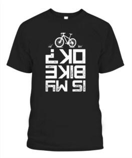 Funny Is My Bike OK Mountain Biking Cycling Vintage Bicycle Gifts Graphic tee shirt for biker men women