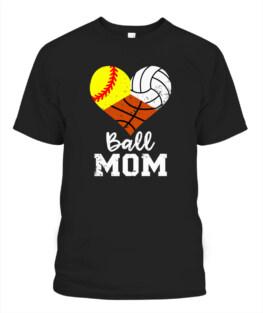 Funny Ball Mom Funny Softball Volleyball Basketball Mom graphic tee shirt gifts