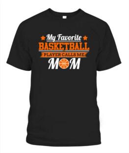 Funny Basketball Hoodie My Favorite Basketball Player Calls Me Mom graphic tee shirt gifts