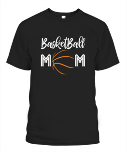 Funny Basketball Mom Mothers Day Gift graphic tee shirt gifts