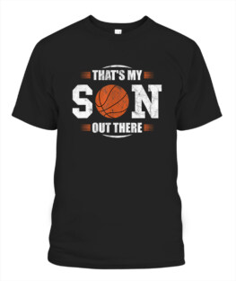 Funny Thats My Son Out There Basketball T-Shirt for Mom and Dad graphic tee shirt gifts