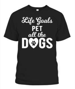 Life Goals Pet All Dogs