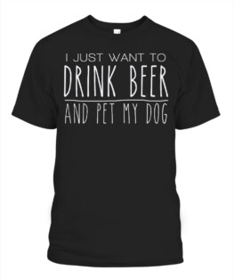 Drink Beer Pet My Dog