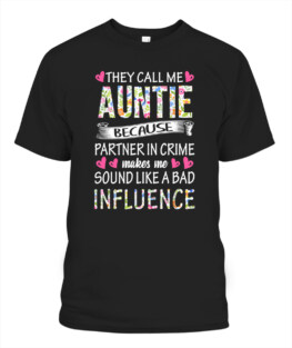 They Call Me Aunt Partner in Crime Shirt Funny Auntie