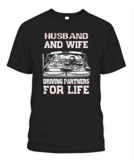 Hasband and wife driving partners for life Adult TShirt Hoodie Sweatshirt Full Size