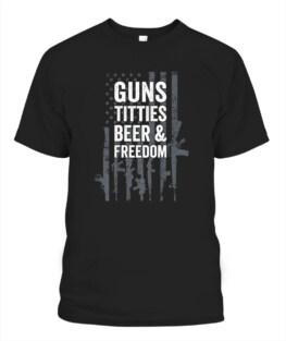 Guns Titties Beer  Freedom - Funny Mens Drinking Veteran Memorial's Day TShirt Hoodie Adult S-5XL