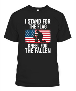 I Stand For The Flag Kneel For The Fallen - Memorial Day Veteran Memorial's Day TShirt Hoodie Adult S-5XL