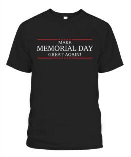 Make memorial day great again Veteran Memorial's Day TShirt Hoodie Adult S-5XL