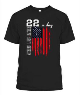 Veteran Lives Matter Suicide Awareness PTSD Veteran 22 Day Veteran Memorial's Day TShirt Hoodie Adult S-5XL