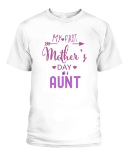 My First Mothers Day As A Aunt May 9 Women Mom To Be TShirt Gifts for Mom Full Size S-5XL