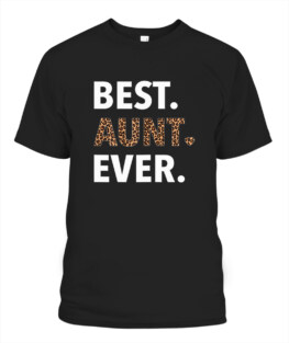 Best Aunt Ever Leopard Print Funny Auntie Mothers Day Gifts TShirt Gifts for Mom Full Size S-5XL