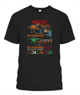 Mommy You Are As Strong As T Rex Funny Dinosaur Mothers Day TShirt Gifts for Mom Full Size S-5XL