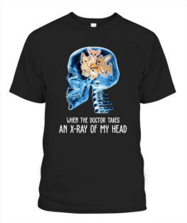 RD When the Doctor takes an X-Ray of my Head shirt chihuahua