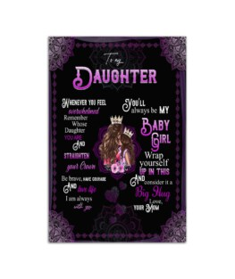 """To my Daughter Whenever you feel overwhelmed love mom Wall Poster Vertical 7x11"""" 16x24"""" 24x36"""""""