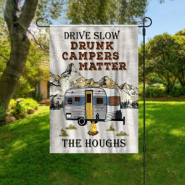 Personalized Drive Slow Drunk Campers Matter Garden Flag Custom Family Name RESEND