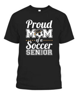 Proud Mom Of A Soccer Senior 2022 Graphic Tee Shirt, Adult Size S-5XL