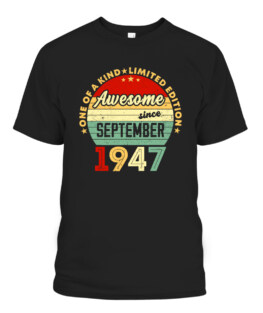 Awesome Since September 1947 74th Birthday Retro Theme Graphic Tee Shirt Adult Size S-5XL