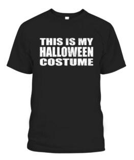 This is My Halloween Costume Last Minute Halloween Costume T-Shirts, Hoodie, Sweatshirt, Adult Size S-5XL