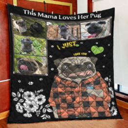 This Mama Loves Her Pug Full Size Quilt King Queen Twin Throwu
