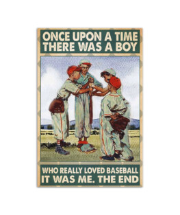 """Once upon a time there was a boy who really loved baseball Wall Poster Vertical 7x11"""" 16x24"""" 24x36"""""""