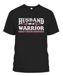 Husband Of A Warrior Breast Cancer Awareness T-Shirts, Hoodie, Sweatshirt, Adult Size S-5XL