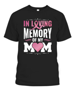 In Loving Memory Of My Mom Breast Cancer Awareness Family T-Shirts, Hoodie, Sweatshirt, Adult Size S-5XL